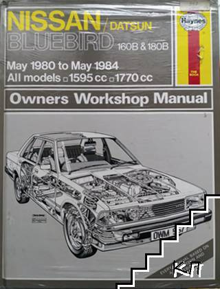 Nissan. Datsun Bluebird 160B & 180B May 1980 to May 1984. All models