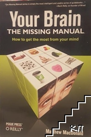 Your Brain: The Missing Manua