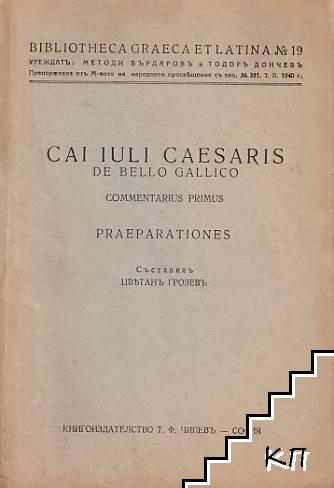 Cai Iuli Caesaris: De Bello Gallico. Commentarius Primus. Praeparationes