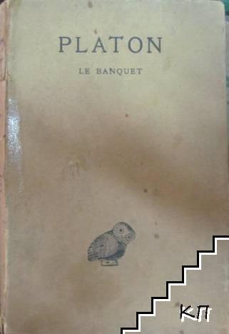 Oeuvres complètes. Tome 4, 2e partie: Le Banquet