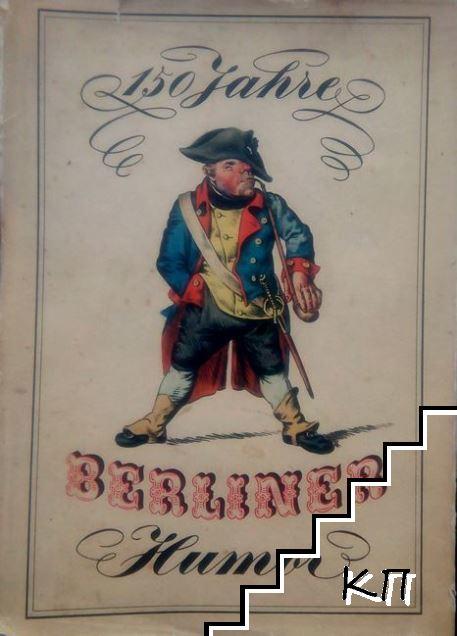 150 Jahre Berliner Humor: Ein Querschnitt durch anderthalb Jahrhunderte