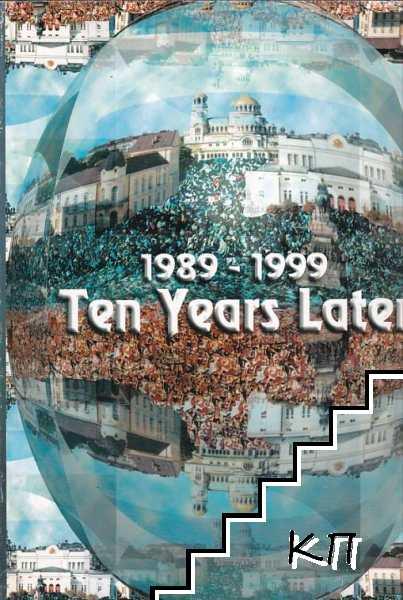1989-1999: Десет години по-късно. Уроци за бъдещето / 1989-1999: Ten Years Later. Lessons Learned for the Future