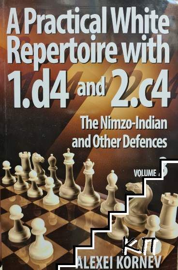 A practical white repertoire with 1.d4 & 2.c4. Vol. 3