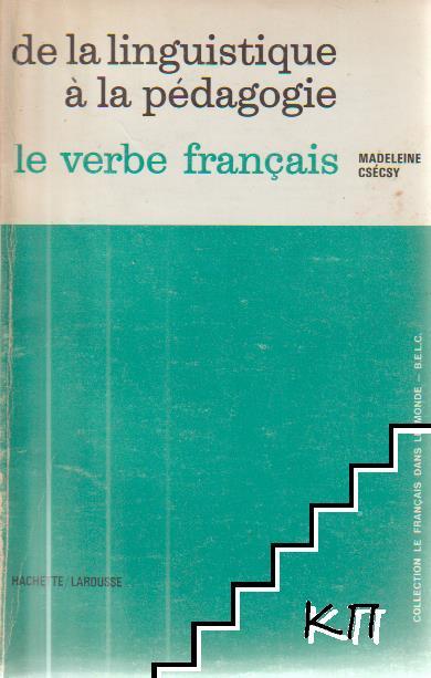 De la linguistique à la pédagogie. Le verbe français