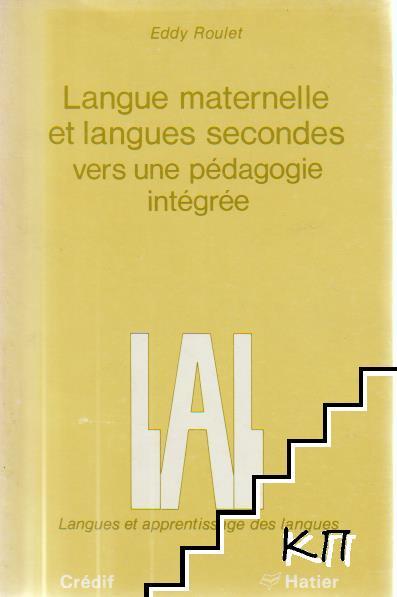 Langue maternelle et langues secondes vers une pédagogie intégrée