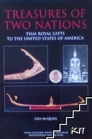 Treasures of tvo nations: Thai royal gifts to the united states of America