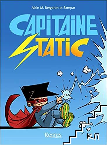 Capitaine Static. Tome 1-3
