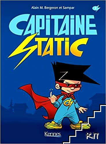 Capitaine Static. Tome 1