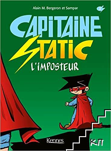 Capitaine Static. Tome 2: L'Imposteur