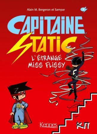 Capitaine Static. Tome 3: L'Étrange Miss Flissy