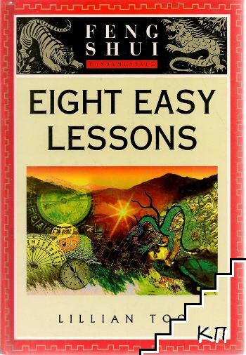 Eight easy lessons; Feng shui fundamentals
