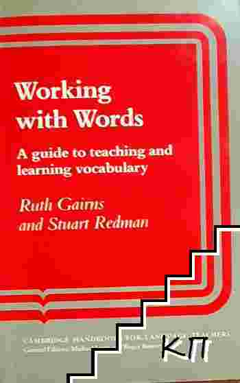Working with Words: A Guide to Teaching and Learning Vocabulary