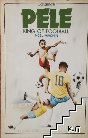 PELE - king of football