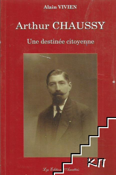 Arthur Chaussy. Une destinée citoyenne