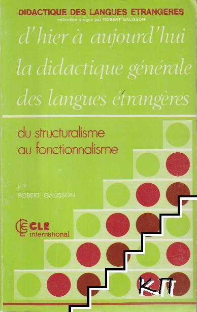 Didactique des langues étrangères d'hier à aujourd'hui la didactique générale des langues étrangères du structuralisme au fonctionnalisme