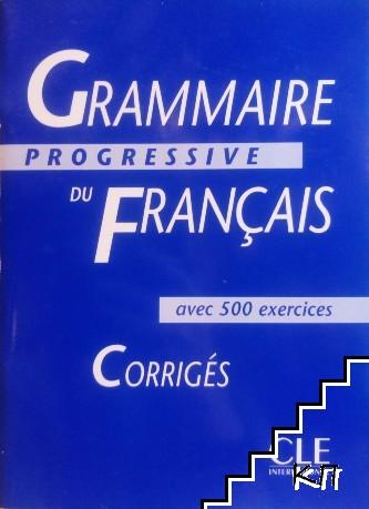 Grammaire Progressive du Français. Corrigés