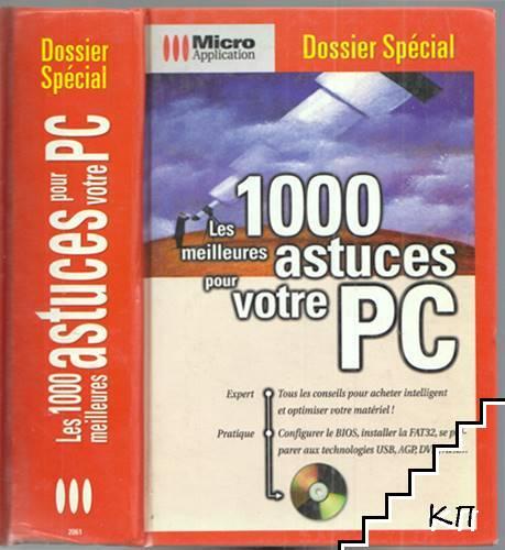 Les 1000 meilleures astuces pour votre PC