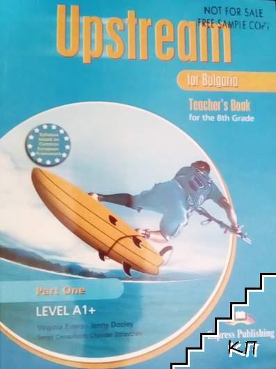 Upstream for Bulgaria. Part 1: Level A1+. Teacher's book