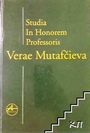 Studia in hononrem proffesoris Verae Mutafcieva