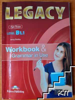 Legacy B1.1. Part 3: Workbook & Grammer in Use