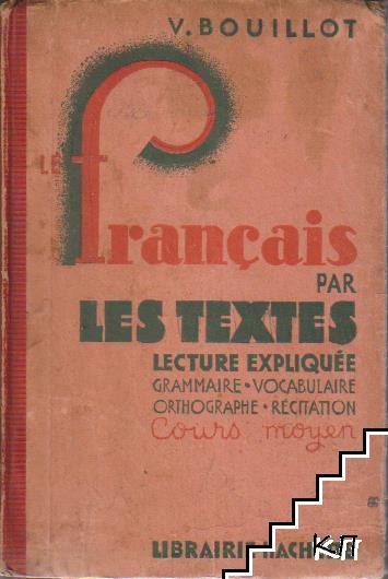 Le français par les textes Lecture expliquée grammaire vocabulaire orthographe récitation cours moyen