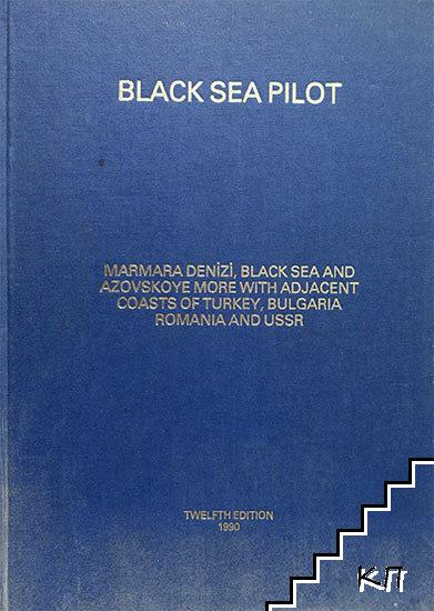Black Sea pilot: Marmara Denizi, Black Sea and Azovskoye More with adjacent coasts of Turkey, Bulgaria, Romania, and USSR