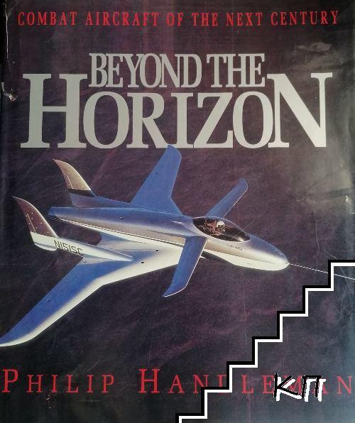 Beyond the Horizon. Combat Aircraft of the Next Century