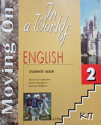 Moving on. In a World of English: Student's Book 2