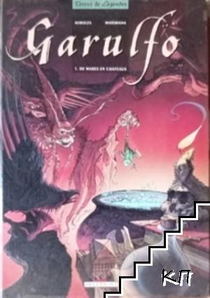 Garulfo. Tome 1: De mares en châteaux