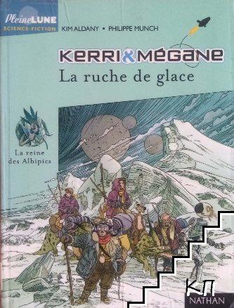 Kerri et Mégane. Tome 4: La ruche de glace