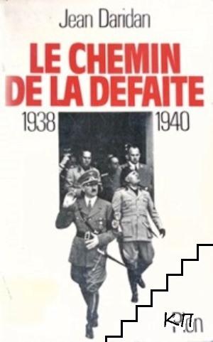 Le chemin de la défaite: (1938-1940)