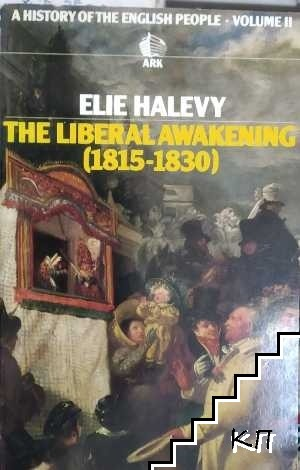 A Histrory of the English People. Vol. 2: The Liberal Awakening 1815-1830