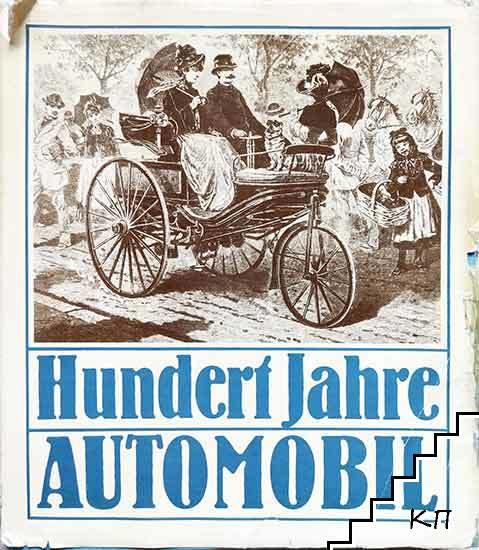 Hundert Jahre Automobil: Berichte und Befunde