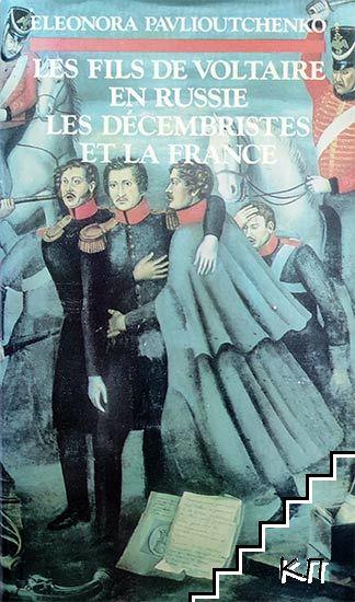 Les Fils de Voltaire en Russie. Les Décembristes et la France