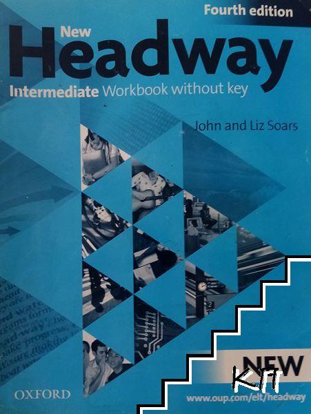 New Headway. Intermediate: Workbook without key
