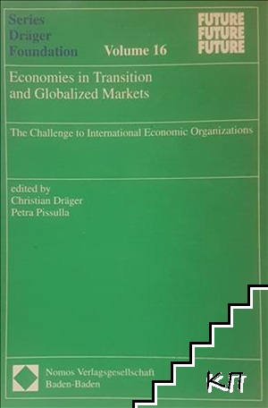 Economies in Transition and Globalized Markets: The Challenge to International Economic Organizations