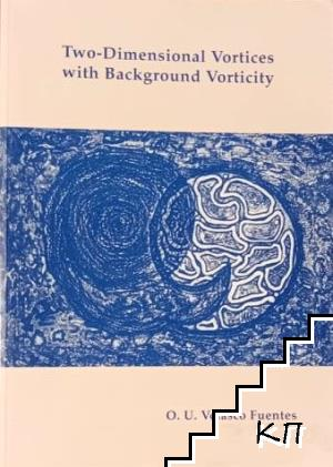 Two - Dimensional Vortices with Background Vorticity