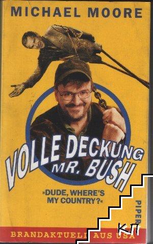 Volle Deckung Mr Bush