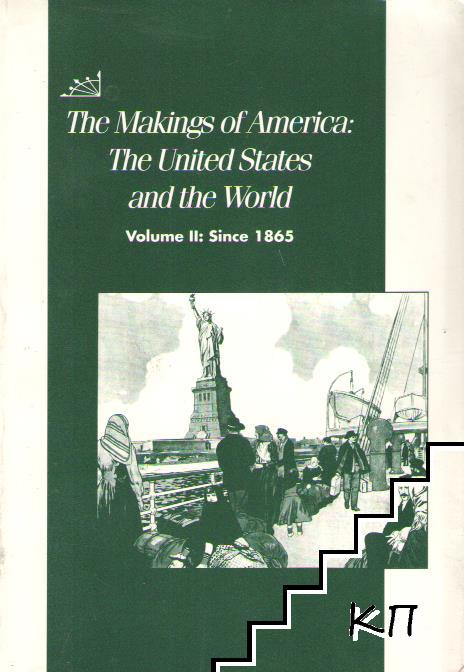 The Makings of America: The United States and the World. Vol. 2: Since 1865