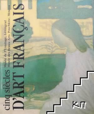 Cinq Siecles D'Art Francais: 9e-20e Siecles