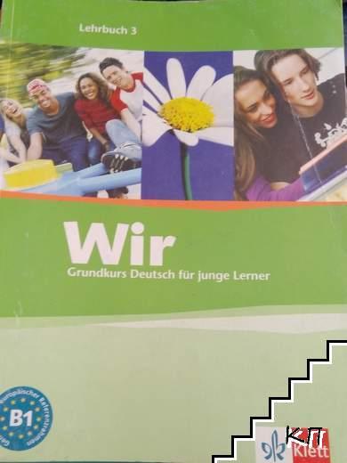 Wir. Grundkurs Deutsch fur jungle Lerner. Lehrbuch 3