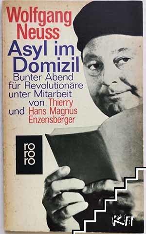 Asyl im Domizil - Bunter Abend für Revolutionäre unter Mitarbeit von Thierry und Hans Magnus Enzenberger