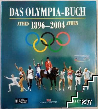 Das Olympia-Buch. Athen 1896-2004 Athen