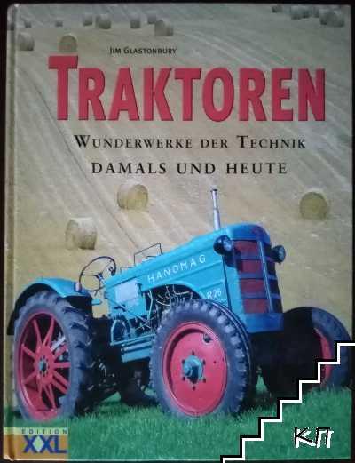 Traktoren: Wunderwerke der Technik