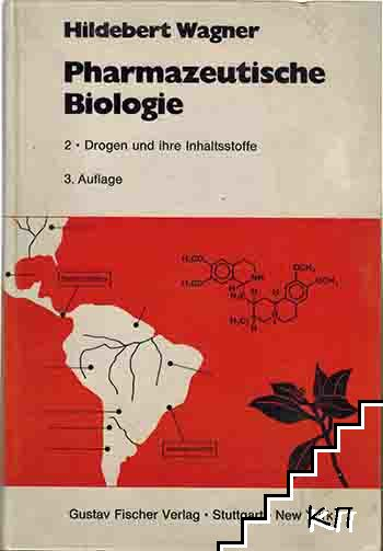 Pharmazeutische Biologie. 2. Drogen und ihre Inhaltsstoffe. Auflage