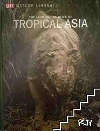 The Land and Wildlife of Tropical Asia