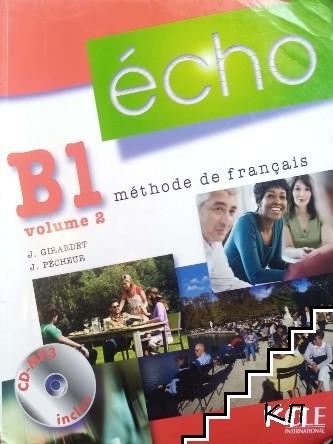 Echo B1. Vol. 2: Méthode de français + CD