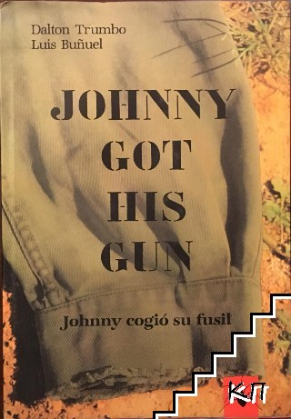 Johnny got his gun / Johnny corgió su fusil