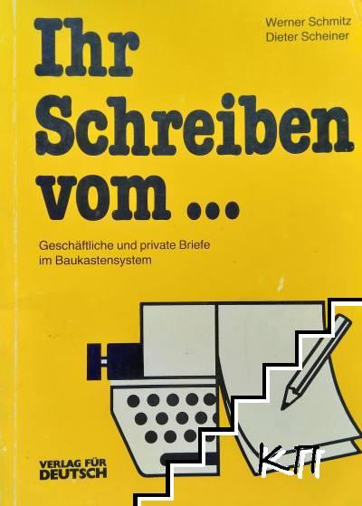 Ihr Schreiben Vom... Geschäftliche und private Breife im Baukastensystem