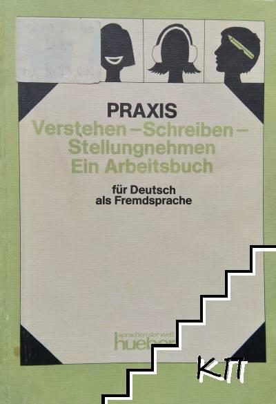 Praxis Verstehen-Schreiben-Stellungnehmen. Ein Arbeitsbuch für Deutsch als Fremdsprache